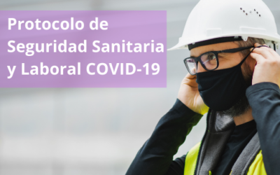 Protocolo de Seguridad Sanitaria y Laboral COVID-19